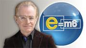 Voir le replay de l'émission E=M6 du 00/00/0000 à 00h00 sur M6